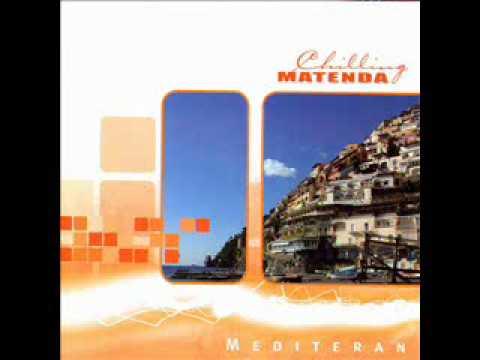 Chilling Matenda - Mediteran
