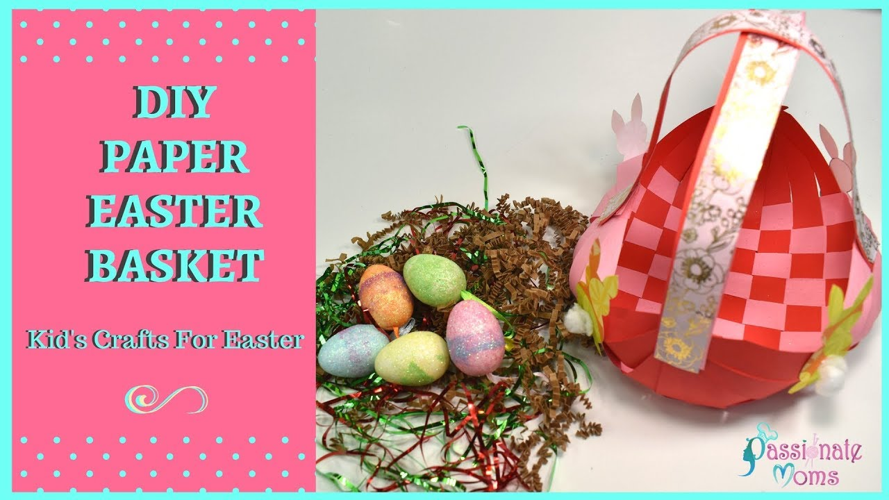 How To Make Diy Paper Basket Easter Craft For Kids Passionate