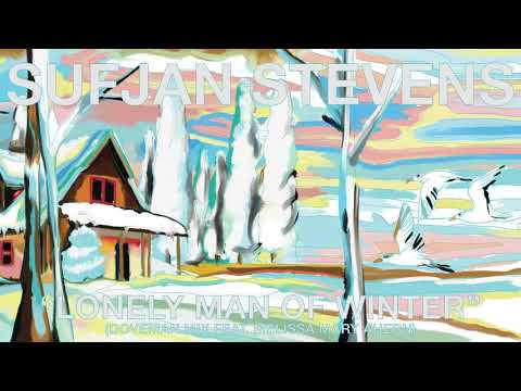 Sufjan Stevens - Lonely Man of Winter (Doveman Mix feat. Melissa Mary Ahern) [Official Audio] Mp3
