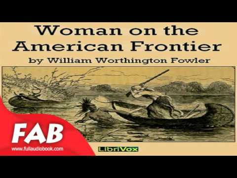 Woman on the American Frontier Part 1/2 Full Audiobook William Worthington FOWLER