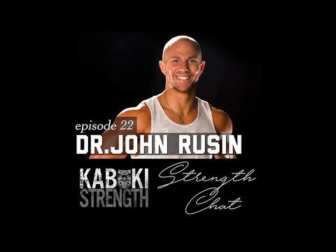Strength Chat Podcast #22: Dr. John Rusin