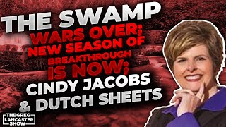 THE SWAMP WARS OVER; New Season of Breakthrough is Now; Cindy Jacobs and Dutch Sheets