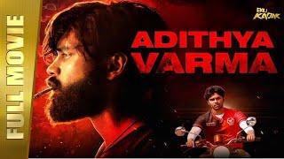 Adithya Varma - New Full Hindi Dubbed Movie | Dhruv Vikram, Banita Sandhu | Full HD