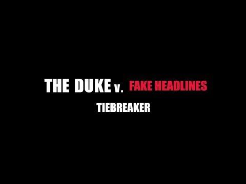 The Duquesne Duke v. Fake Headlines - Part 8: Tiebreaker