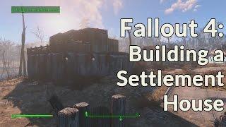 Fallout 4 - Building a Settlement House
