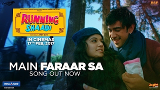 Main Faraar Sa Video Song | Running Shaadi
