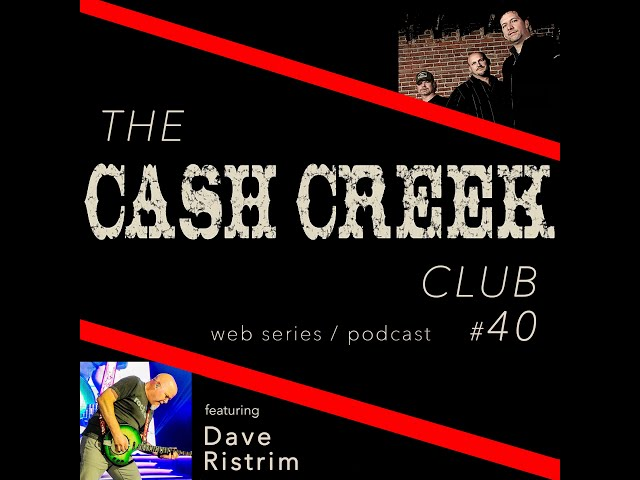 The Cash Creek Club #40 (special guest Dave Ristrim) Country Music Talk Show