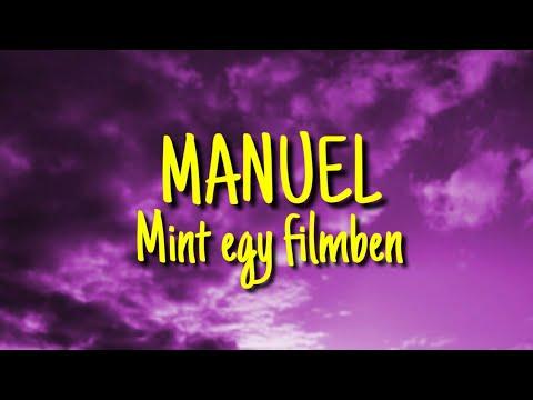 MANUEL - Mint egy filmben (Lyrics Video)
