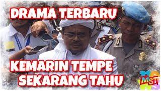 Drama Rizieq Terbaru: Kemarin Tempe Sekarang Tahu! Imam Besar Kog Cengeng?