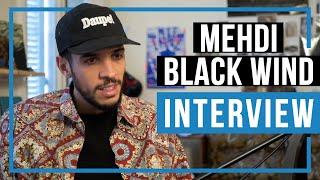 Mehdi Black Wind - Exclusive Interview 2021 | LaBase.