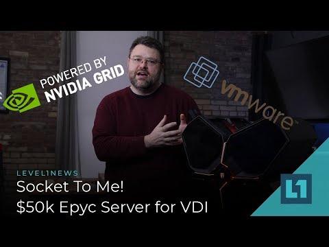 Socket To Me $50k Epyc Server for VDI