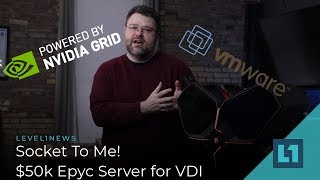 Socket To Me! $50k Epyc Server for VDI!