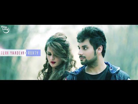 Teri Yaadein - Ruxty || Latest Hindi Song 2016 || Ting Ling || HD Full Video