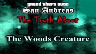 GTA SA Myth - The Truth About The Woods Creature