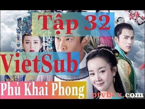 Phủ Khai Phong Tập 32  VietSub & Phủ Khai Phong Tập 33 VietSub