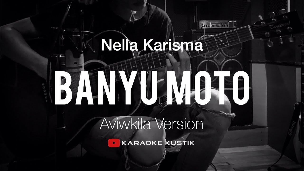 Nella Karisma ft Dory Harsa - Banyu Moto (Akustik Karaoke) Aviwkila Version