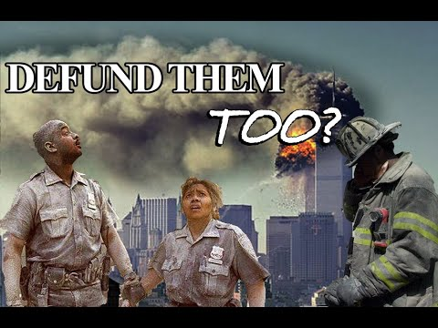 REMEMBERING the 911 HEROES: Why Didn't We Defund Them, Too?