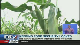 Uhuru issues directives to ensure food security