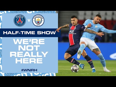 PSG 1-0 MAN CITY | CHAMPIONS LEAGUE SEMI-FINAL | WNRH HALF TIME SHOW