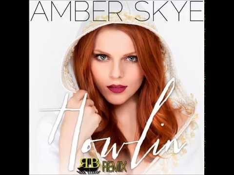 Amber Skye  Howlin RichBeatzz Remix