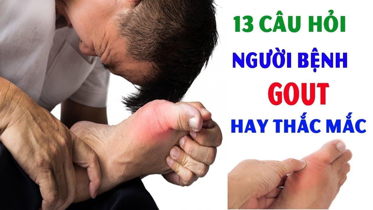 13 Câu Hỏi Mà Người Bệnh Gout Thắc Mắc