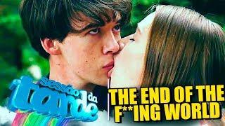 The End Of The F**ing World   SESSÃO DA TARDE
