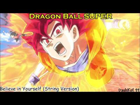 Dragon Ball Super OST - Believe in yourself (String Version)