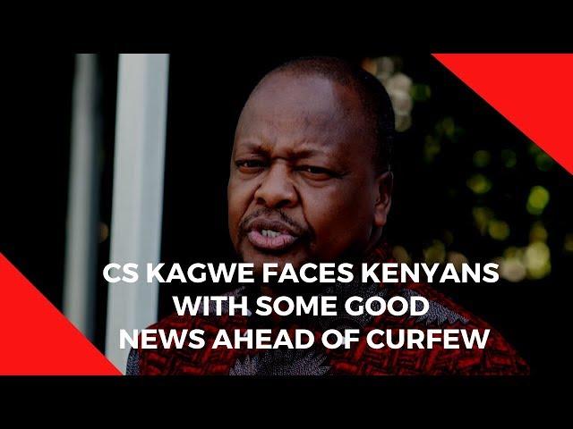 CS Kagwe faces Kenyans with some good news