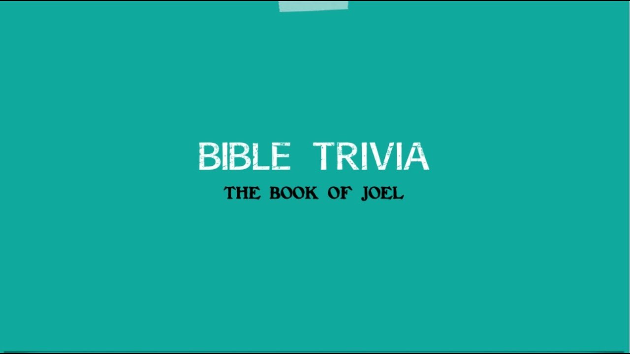 Bible Trivia - Book of Joel