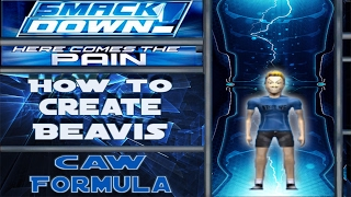 How to Create Beavis (Smackdown! Here Comes the Pain)