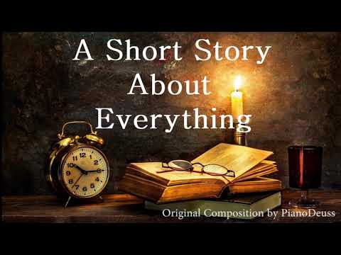 A Short Story About Everything | Original Composition