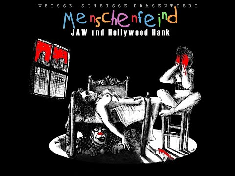 Menschenfeind JAW & Hollywood Hank | Re-upload [Komplettes Album]