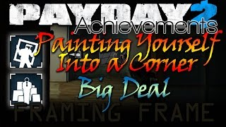 Painting Yourself Into a Corner & Big Deal [Payday 2 - Achievement/Side Job] Pacifist