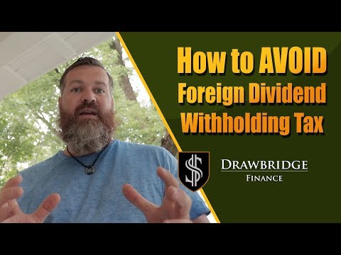 How To Avoid Foreign Dividend Withholding Tax