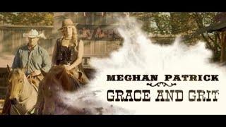 Meghan Patrick - Grace & Grit - Official Music Video