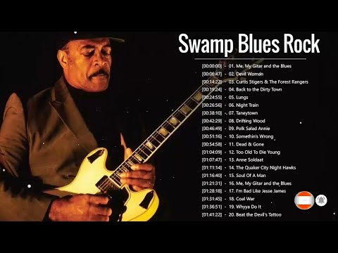 Swamp Blues Rock Songs ♪ Greatest Blues Songs Ever