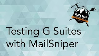 Testing G Suites with MailSniper