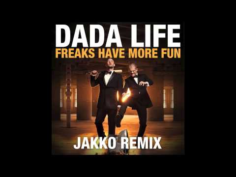 Dada Life - Freaks Have More Fun (Jakko Remix)