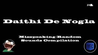 DAITHI DE NOGLA Misspeaking and Random Sounds Compilation - Best of Daithi De Nogla [Part 4]
