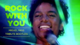 Michael Jackson - Rock With You (Miguel Migs Tribute Bootleg)