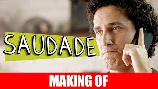 Vídeo - Making Of – Saudade