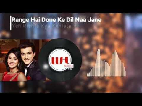 Range Hai Done Ke Dil Naa Jane II YRKKH II WHMediaworks