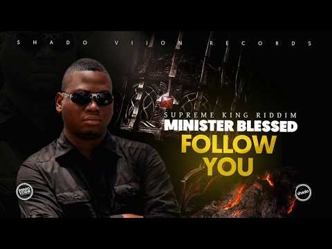 Minister Blessed - Follow You [Prod. By Shado Vijon Records]
