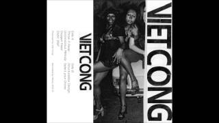 Viet Cong - Throw it Away
