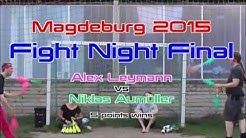 Magdeburg 2015 Fight Night Combat Final - Niklas vs Alex