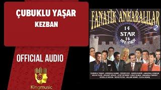 Çubuklu Yaşar - Kezban - ( Official Audio ) Resimi