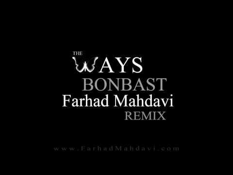 The Ways - Bonbast (Farhad Mahdavi Remix)