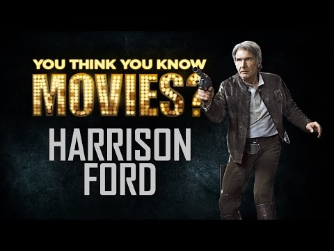 Harrison Ford - You Think You Know Movies?