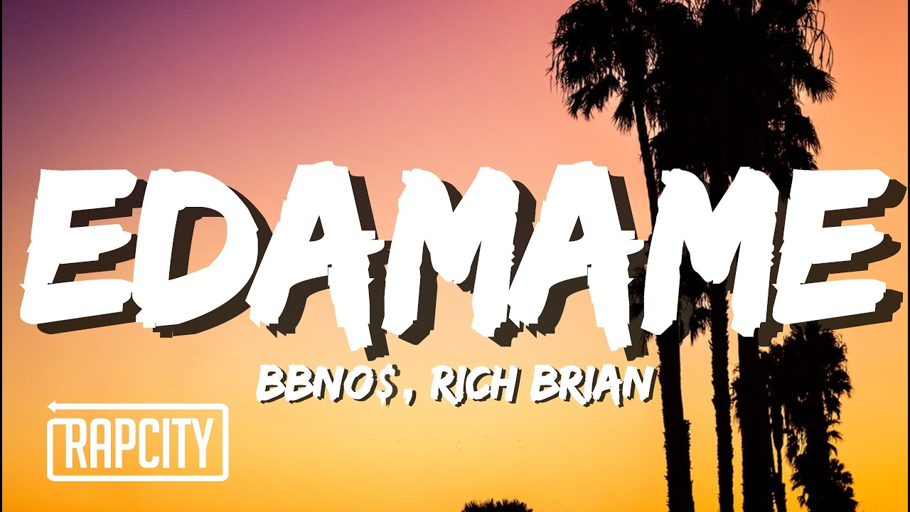 bbno$ & Rich Brian - edamame (Lyrics)