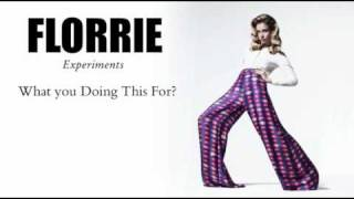Florrie -  What You Doing This For?